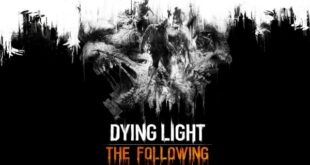 Dying Light The Following Free PC Game